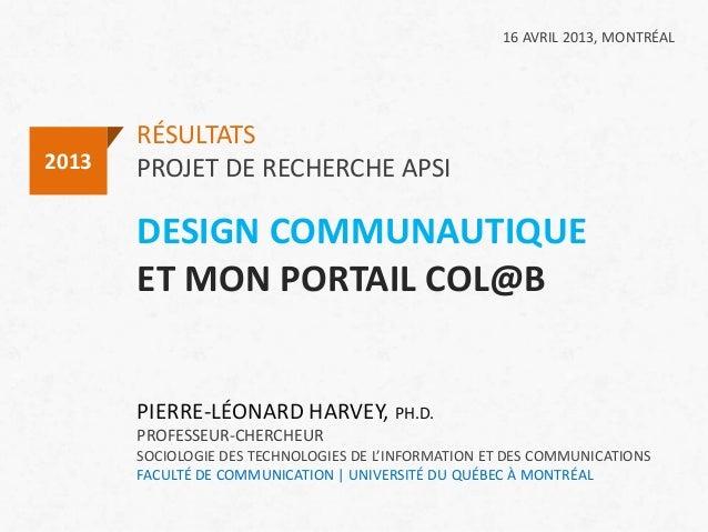 RÉSULTATSPROJET DE RECHERCHE APSI2013PIERRE-LÉONARD HARVEY, PH.D.PROFESSEUR-CHERCHEURSOCIOLOGIE DES TECHNOLOGIES DE L'INFO...