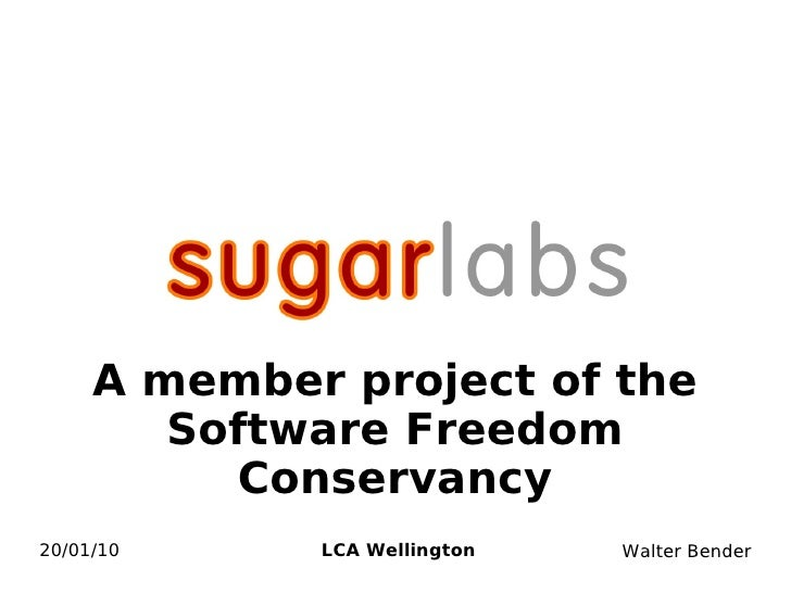 A member project of the         Software Freedom           Conservancy 20/01/10     LCA Wellington   Walter Bender