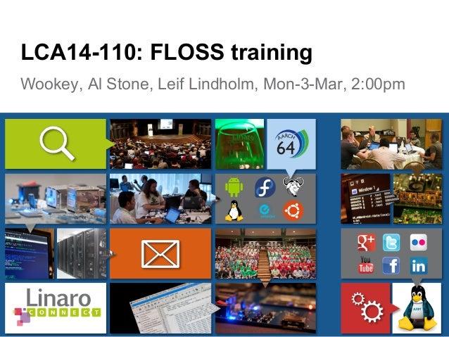 LCA14: LCA14-110: FLOSS Training