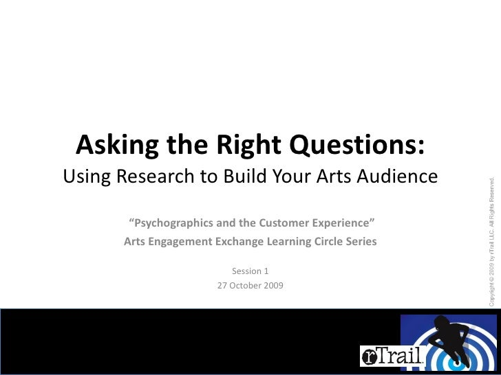 """Asking the Right Questions: Using Research to Build Your Arts Audience """" Psychographics and the Customer Experience"""" Arts ..."""