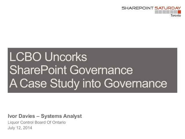 LCBO Uncorks SharePoint Governance SharePoint Saturday Toronto 2014