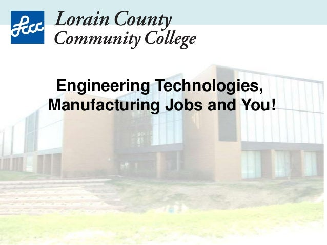 Engineering Technologies,Manufacturing Jobs and You!