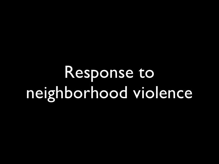Response to neighborhood violence