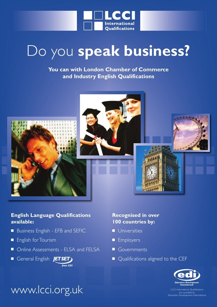 Do you speak business?                    You can with London Chamber of Commerce                         and Industry Eng...