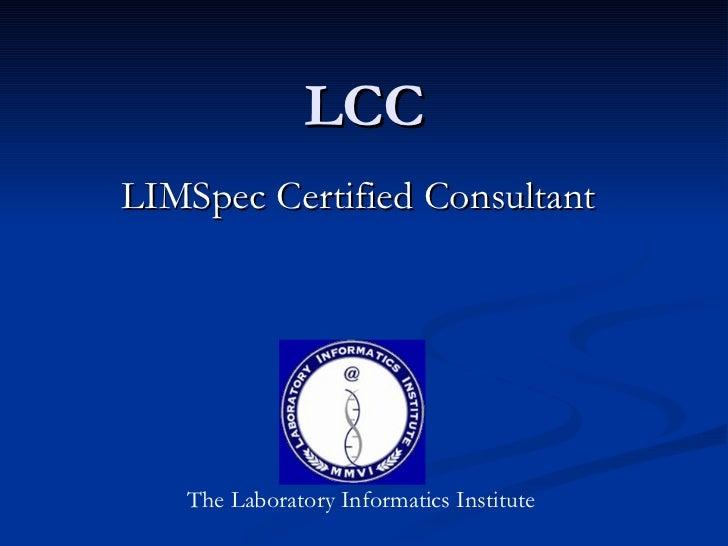 LCC LIMSpec Certified Consultant The Laboratory Informatics Institute