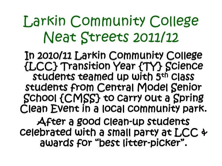 Larkin Community College  Neat Streets 2011/12 In 2010/11 Larkin Community College {LCC} Transition Year {TY} Science   st...