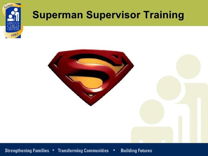 c Superman Supervisor Training