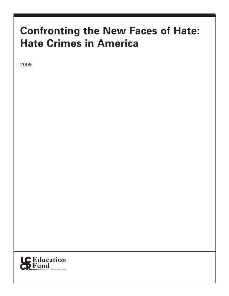 Confronting the New Faces of Hate: Hate Crimes in America 2009            www.civilrights.org                             ...