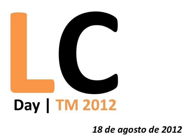 Day | TM 2012         18 de agosto de 2012