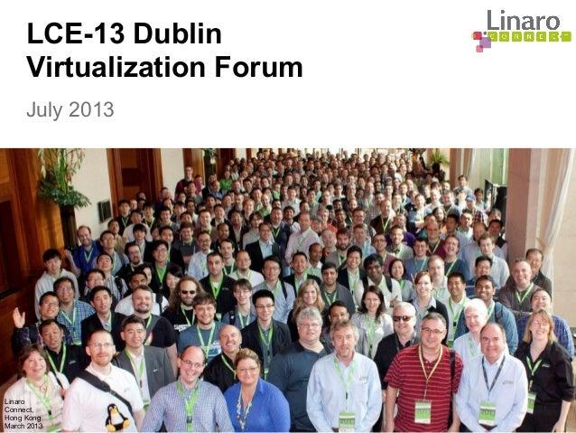 LCE13: Virtualization Forum