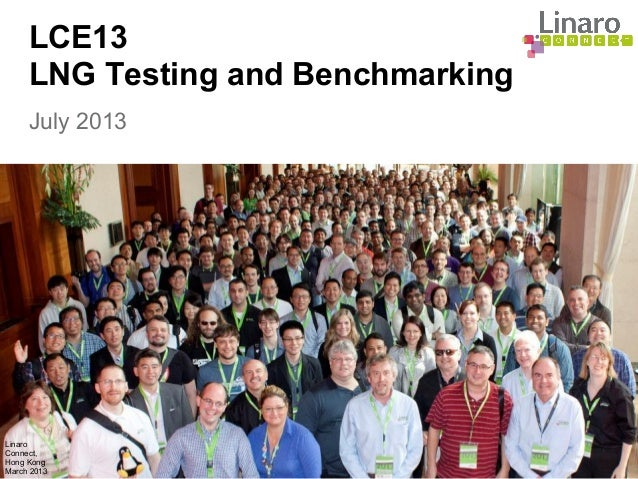 LCE13: LNG Testing, benchmarking, etc
