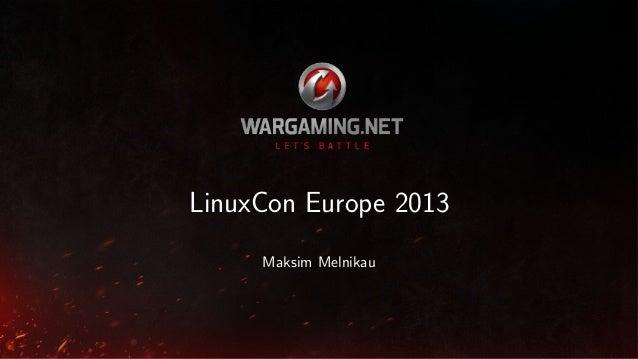 LinuxCon Europe 2013 Maksim Melnikau