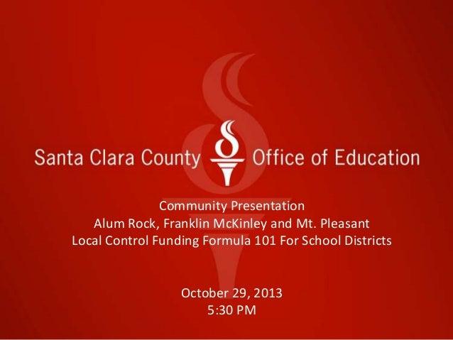 Local Control Funding Formula 101 presentation by the Santa Clara County Office of Education