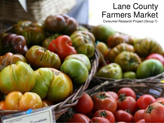 Lane County Farmers Market Consumer Research Project (Group 7)