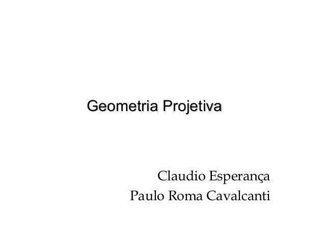 Geometria ProjetivaGeometria Projetiva Claudio Esperança Paulo Roma Cavalcanti