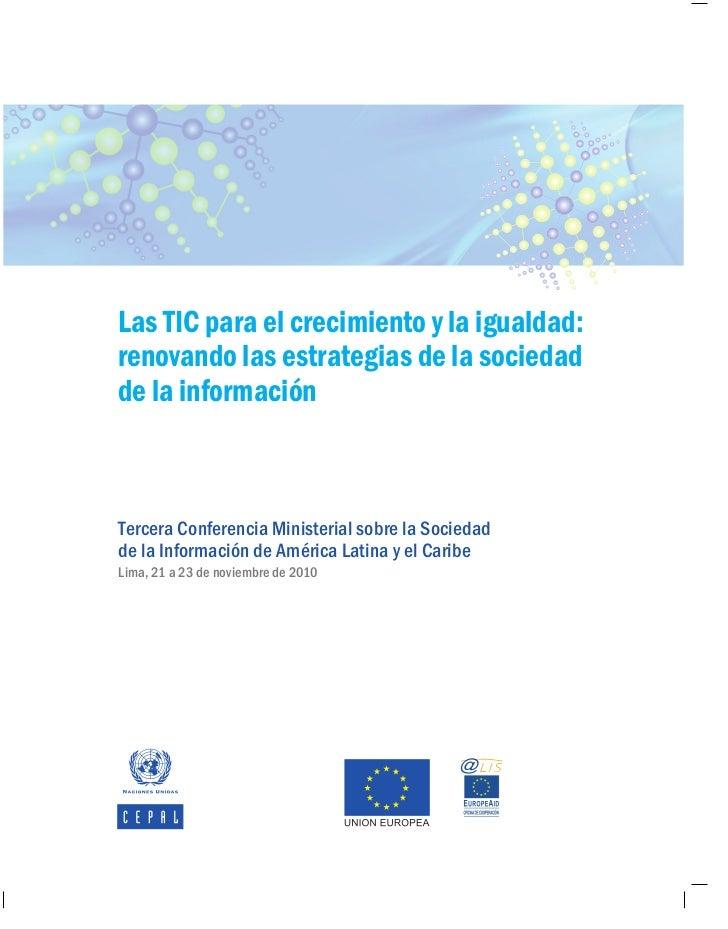 Las TIC para el crecimiento y la igualdad:renovando las estrategias de la sociedadde la informaciónTercera Conferencia Min...