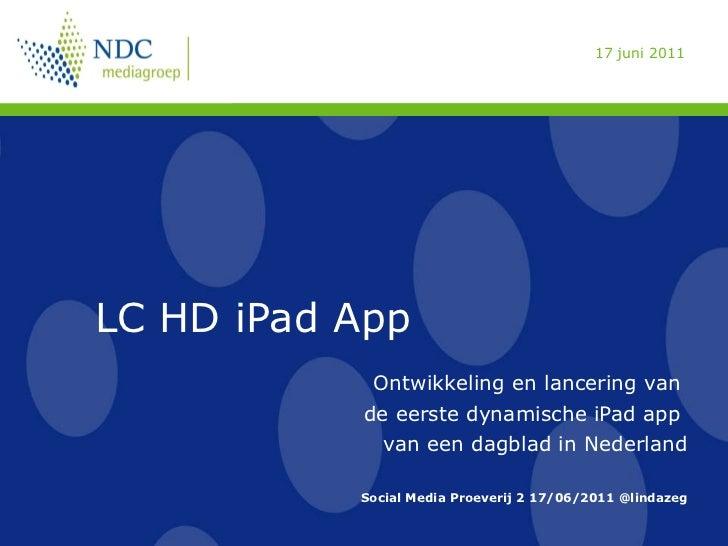 LC HD iPad App Ontwikkeling en lancering van  de eerste dynamische iPad app  van een dagblad in Nederland Social Media Pro...