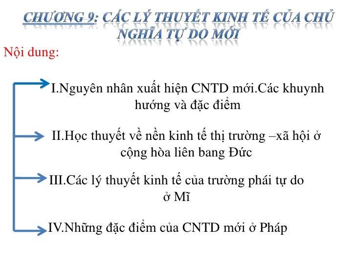 Nội dung:       I.Nguyên nhân xuất hiện CNTD mới.Các khuynh                    hướng và đặc điểm       II.Học thuyết về nề...