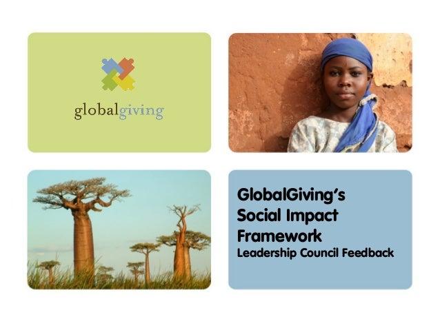 GlobalGiving'sSocial ImpactFrameworkLeadership Council Feedback