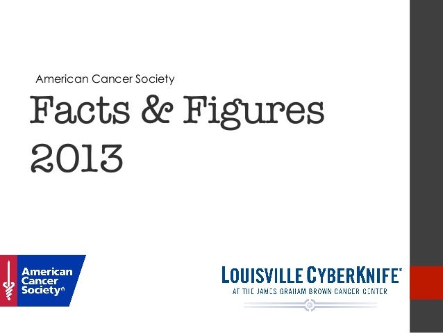 American Cancer Society Facts & Figures 2013