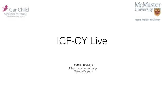 ICF-CY Live Fabian Breitling Olaf Kraus de Camargo Twitter: @Devpeds