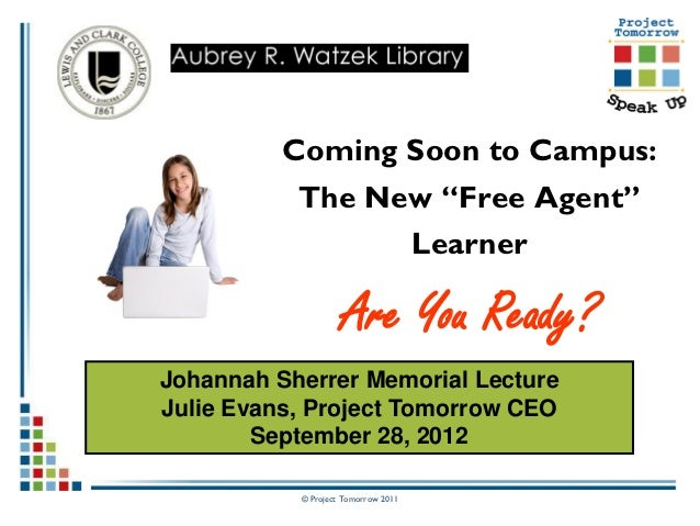 """Coming Soon to Campus:           The New """"Free Agent""""                 Learner                    Are You Ready?Johannah Sh..."""
