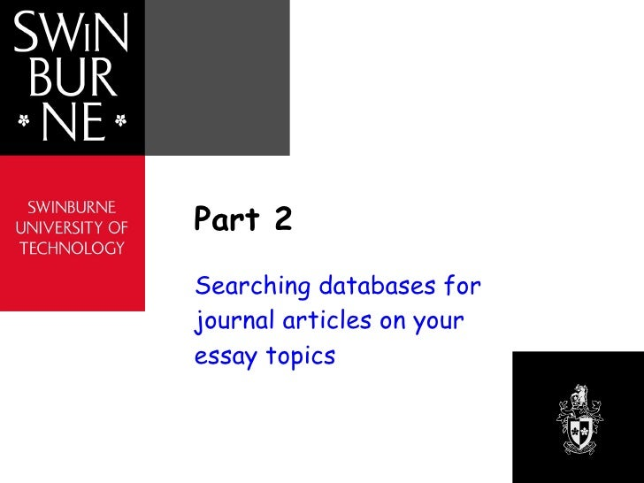 Part 2 Searching databases for journal articles on your essay topics