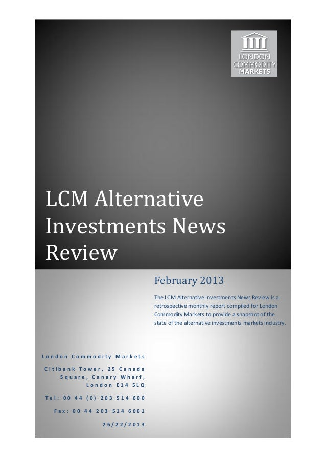 LCM AlternativeInvestments NewsReview                             February 2013                             The LCM Altern...