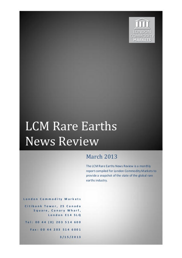 LCM Rare EarthsNews Review                             March 2013                             The LCM Rare Earths News Rev...
