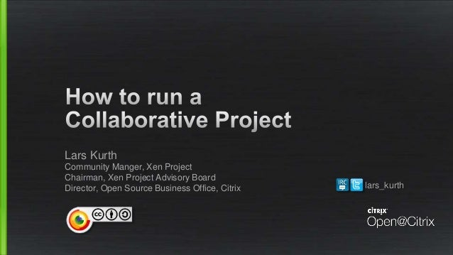 LCNA14: How to run a Collaborative Project