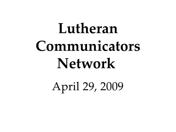 Lutheran Communicators Network Presentation April 29 2009