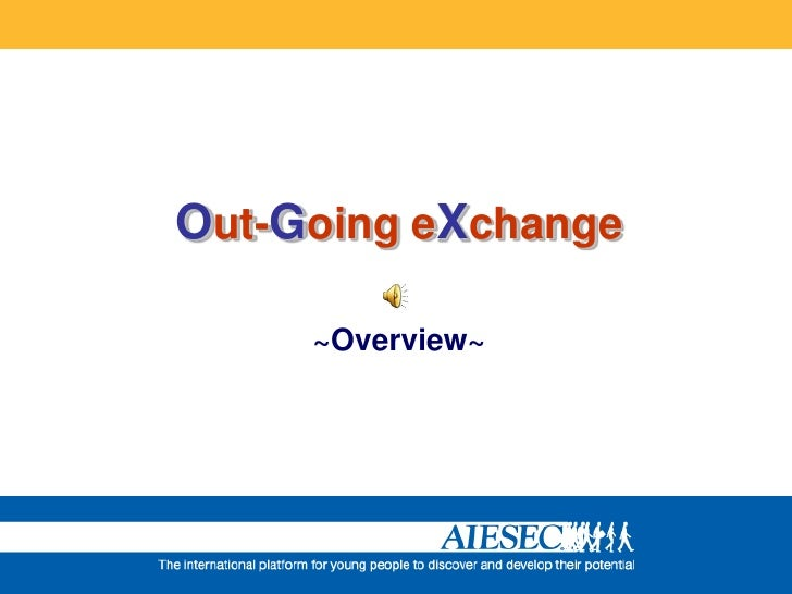 Out-Going eXchange<br />~Overview~<br />
