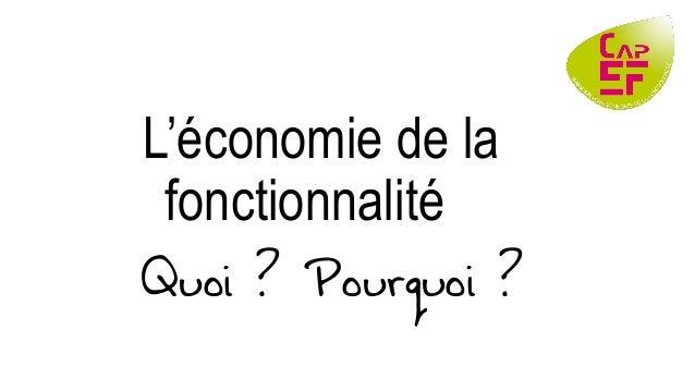 L'économie de la fonctionnalité Quoi ? Pourquoi ?