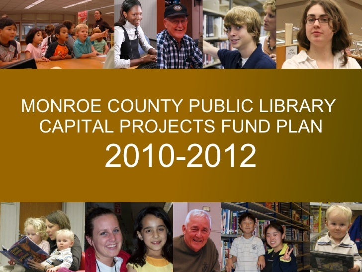 MONROE COUNTY PUBLIC LIBRARY  CAPITAL PROJECTS FUND PLAN 2010-2012