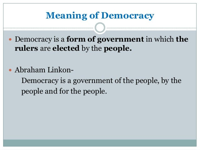 the meaning features and types of democracy There are 7 types of government: democracy, dictatorship, monarchy, theocracy, totalitarian, republics and anarchy read more about them here.