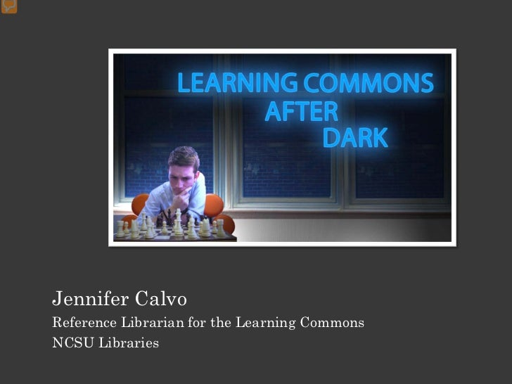 Jennifer CalvoReference Librarian for the Learning CommonsNCSU Libraries