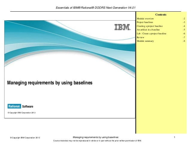Essentials of IBM® Rational® DOORS Next Generation V4.01Managing requirements by using baselines 1© Copyright IBM Corporat...