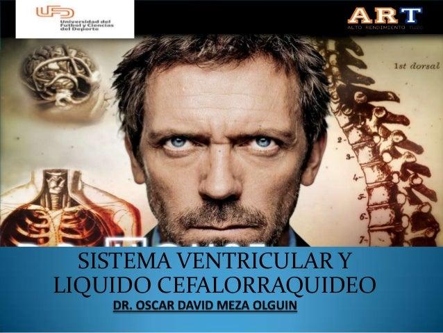 SISTEMA VENTRICULAR Y LIQUIDO CEFALORRAQUIDEO