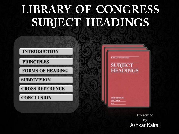 INTRODUCTIONPRINCIPLESFORMS OF HEADINGSUBDIVISIONCROSS REFERENCECONCLUSION                      Presented                 ...