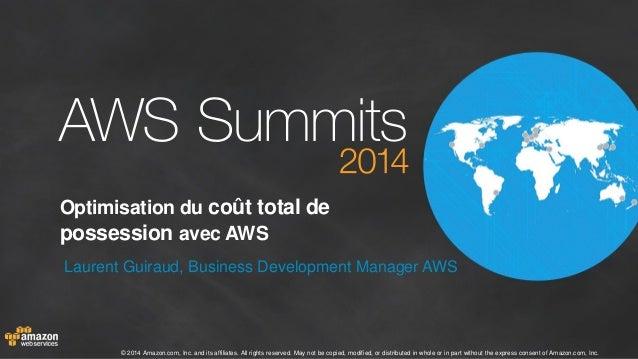 AWS Paris Summit 2014 - T2 - Optimisation du coût total de possession avec AWS