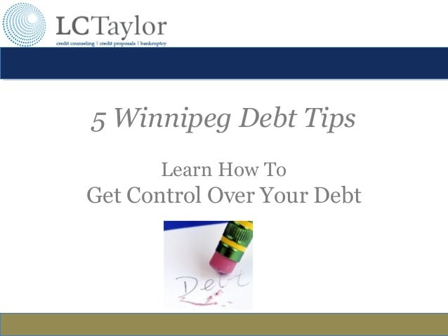 5 Winnipeg Debt Tips Learn How To Get Control Over Your Debt
