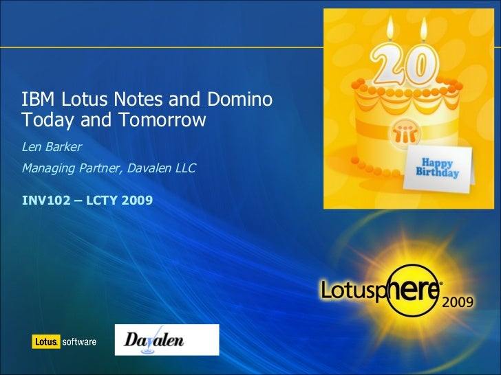 IBM Lotus Notes and Domino Today and Tomorrow