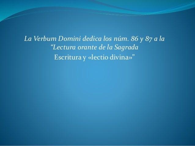 """La Verbum Domini dedica los núm. 86 y 87 a la """"Lectura orante de la Sagrada Escritura y «lectio divina»"""""""