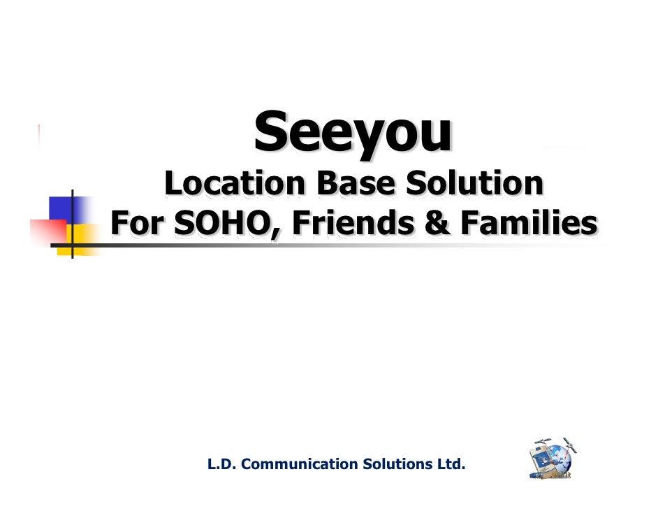 Seeyou    Location Base Solution For SOHO, Friends & Families          L.D. Communication Solutions Ltd.