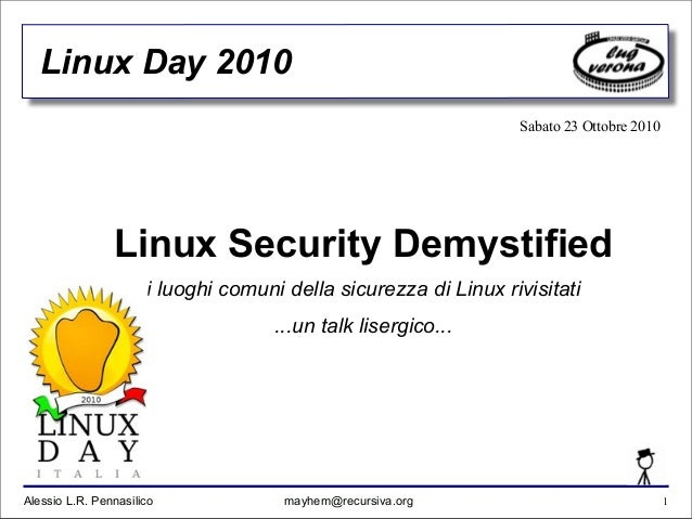 Linux Day 2010: Linux Security Demystified