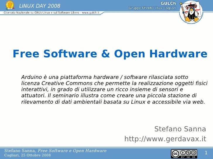 Free Software & Open Hardware           Arduino è una piattaforma hardware / software rilasciata sotto               L    ...