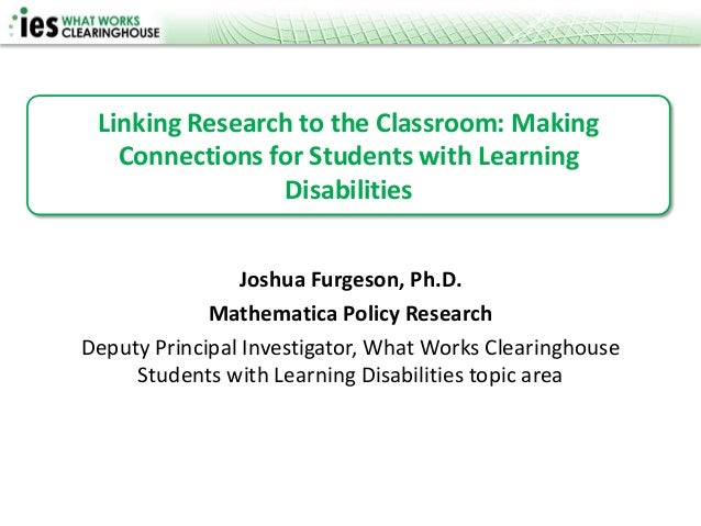 Linking Research to the Classroom: Making   Connections for Students with Learning                Disabilities            ...