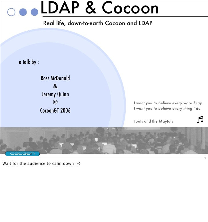 LDAP & Cocoon                        Real life, down-to-earth Cocoon and LDAP             a talk by :                     ...