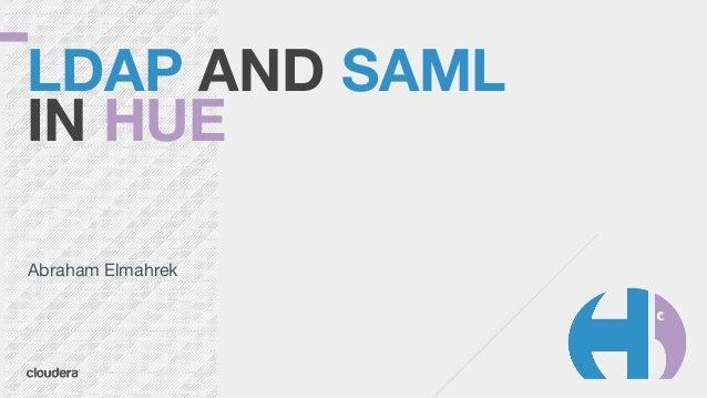 LDAP, SAML and Hue