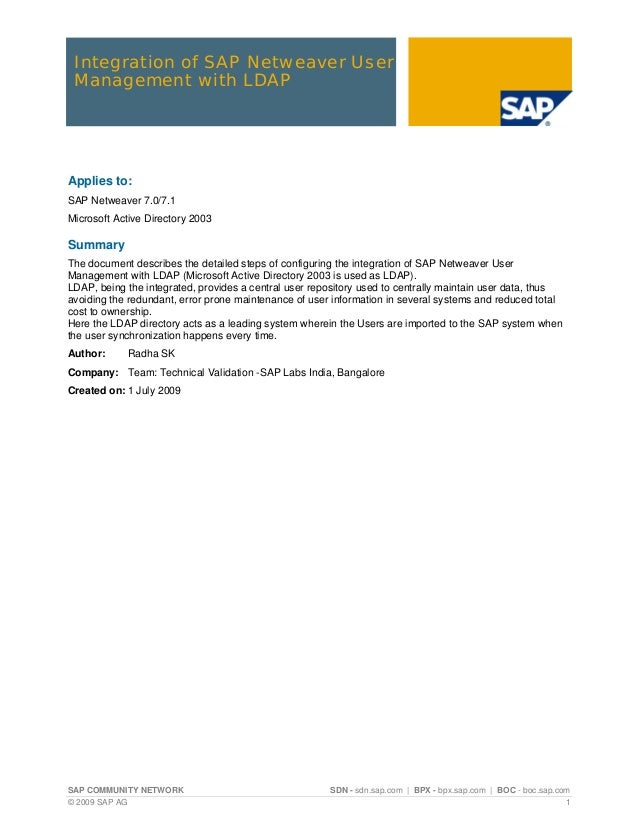 Integration of SAP Netweaver User Management with LDAPApplies to:SAP Netweaver 7.0/7.1Microsoft Active Directory 2003Summa...
